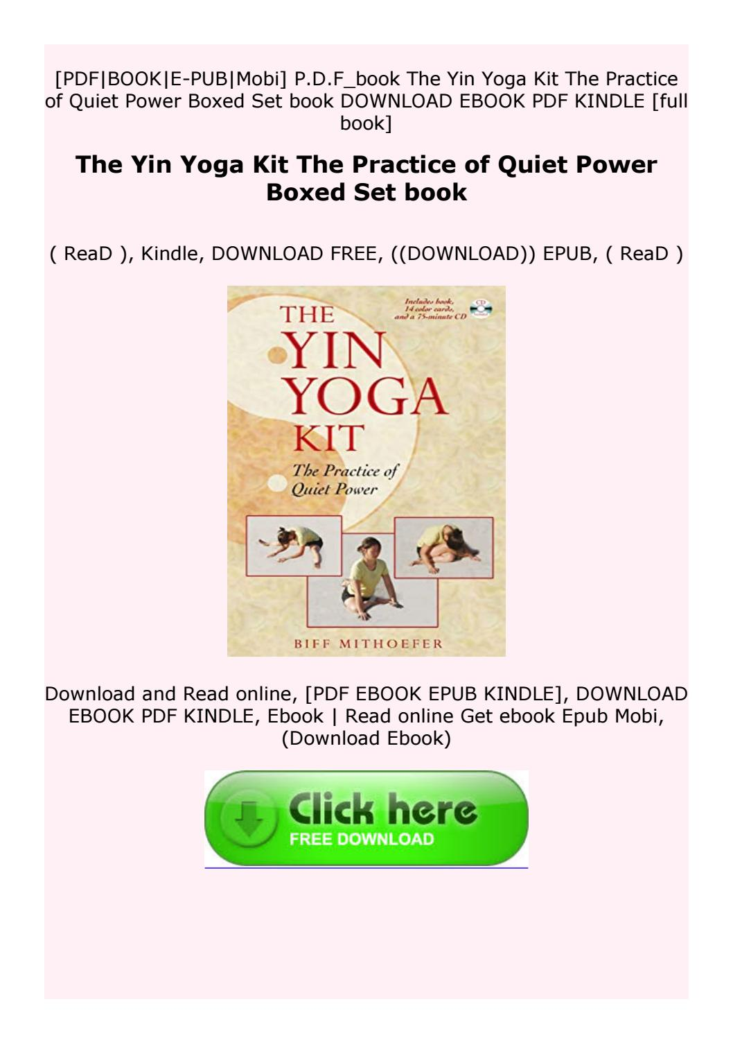 Full Pages The Yin Yoga Kit The Practice Of Quiet Power Boxed Set Book By Vdxgtrdgvdfdcz Issuu