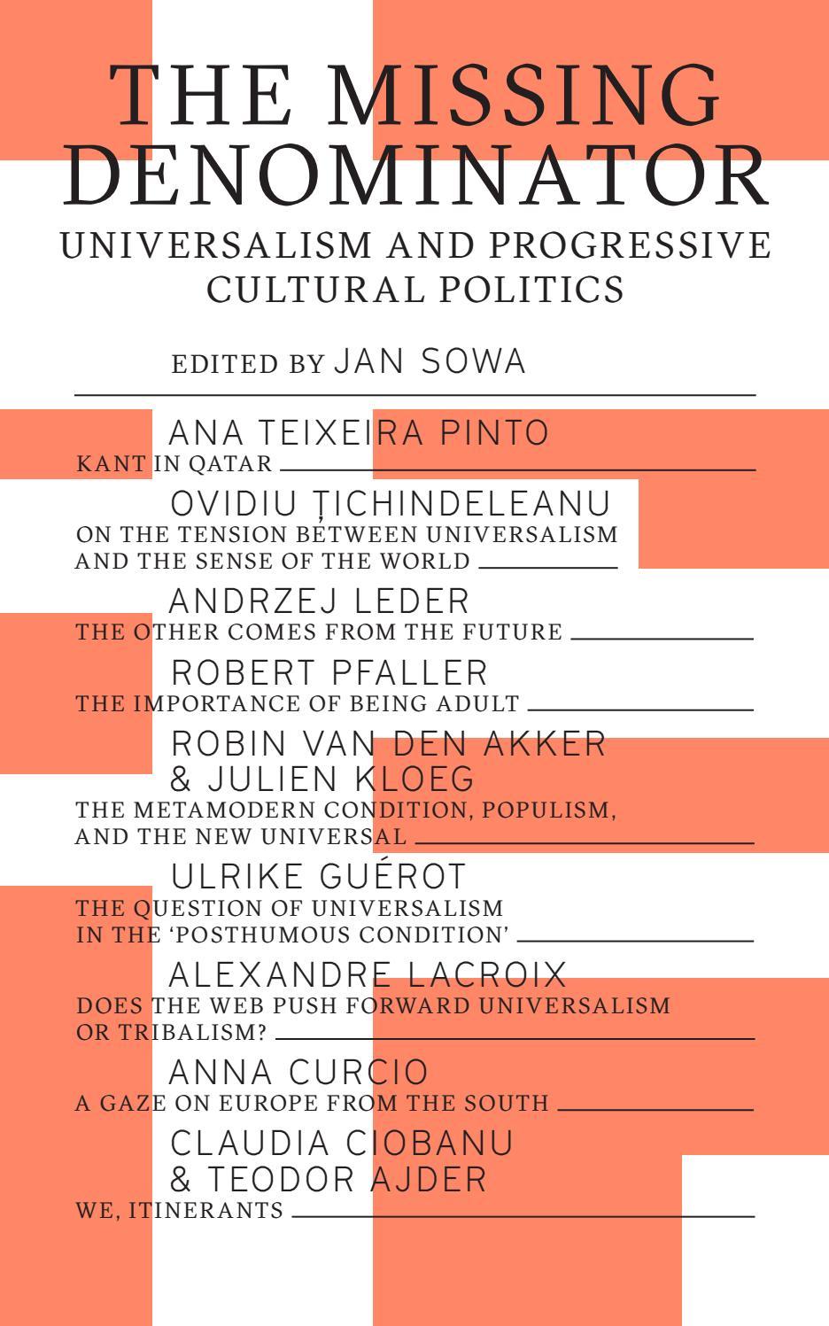 The Missing Denominator Universalism And Progressive Cultural Politics By Biennalewarszawa Issuu