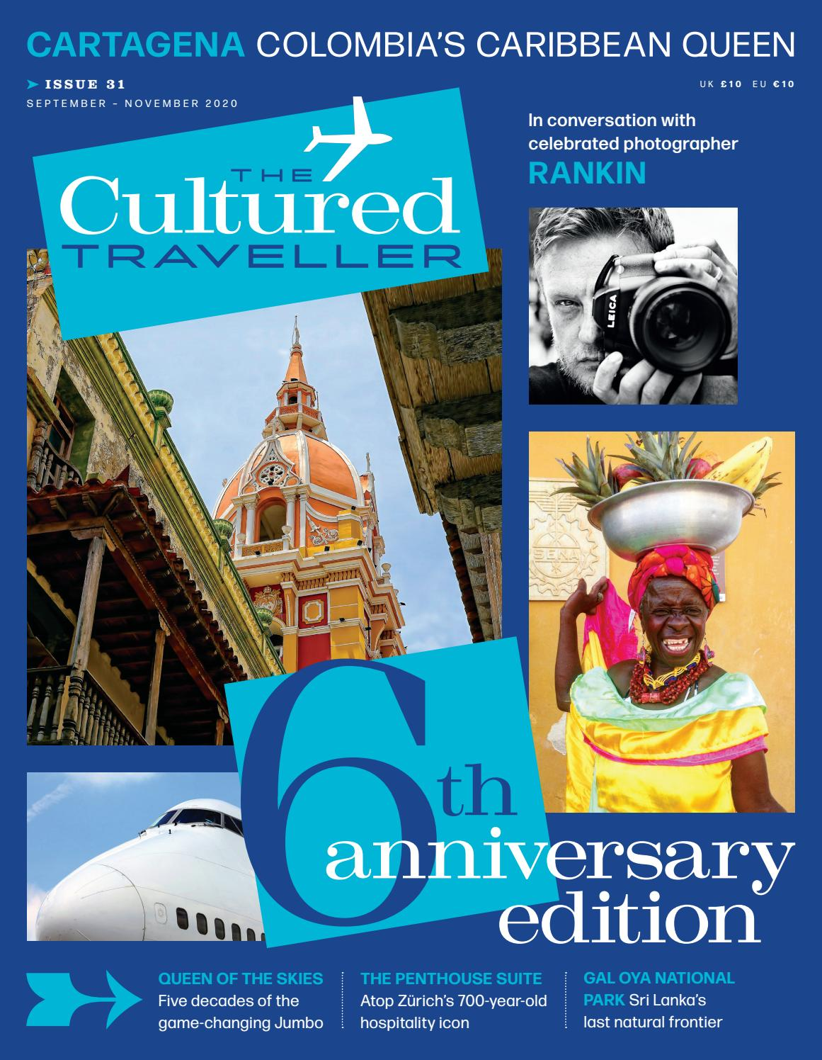 The Cultured Traveller Sixth Anniversary Edition September November 2020 Issue 31 By The Cultured Traveller Issuu
