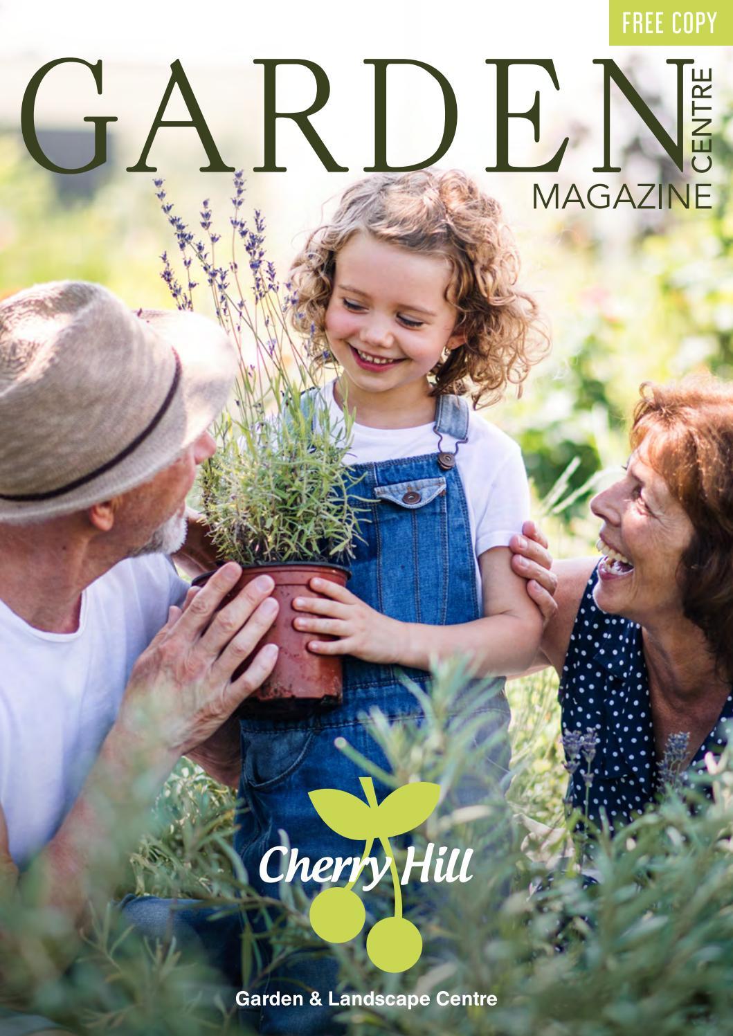 Cherry Hill Garden Centre Magazine By Yhg Media By Garden Centre Magazine Issuu