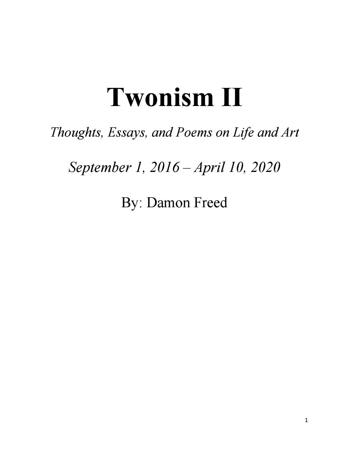 Twonism Ii Brief Thoughts Essays And Poems On Life And Art By Damon Freed By Damon Freed Issuu