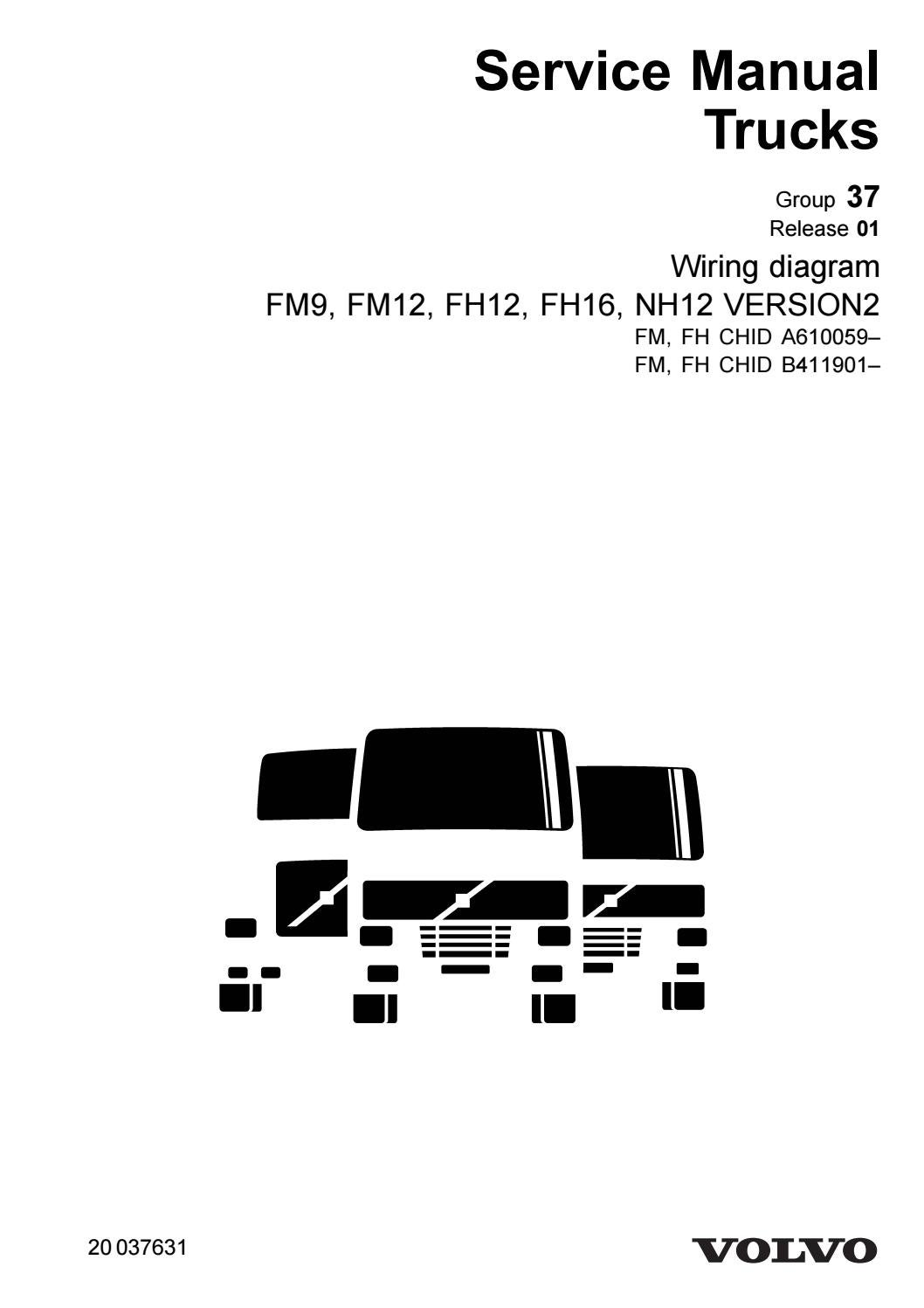 Volvo Trucks Wiring Diagrams Service Manual FM9 FM12 FH12 FH16 NH12  VERSION2 FM FH CHID A610059 FM F by heydownloads - issuu | Volvo Truck Ac Wiring Schematics |  | Issuu
