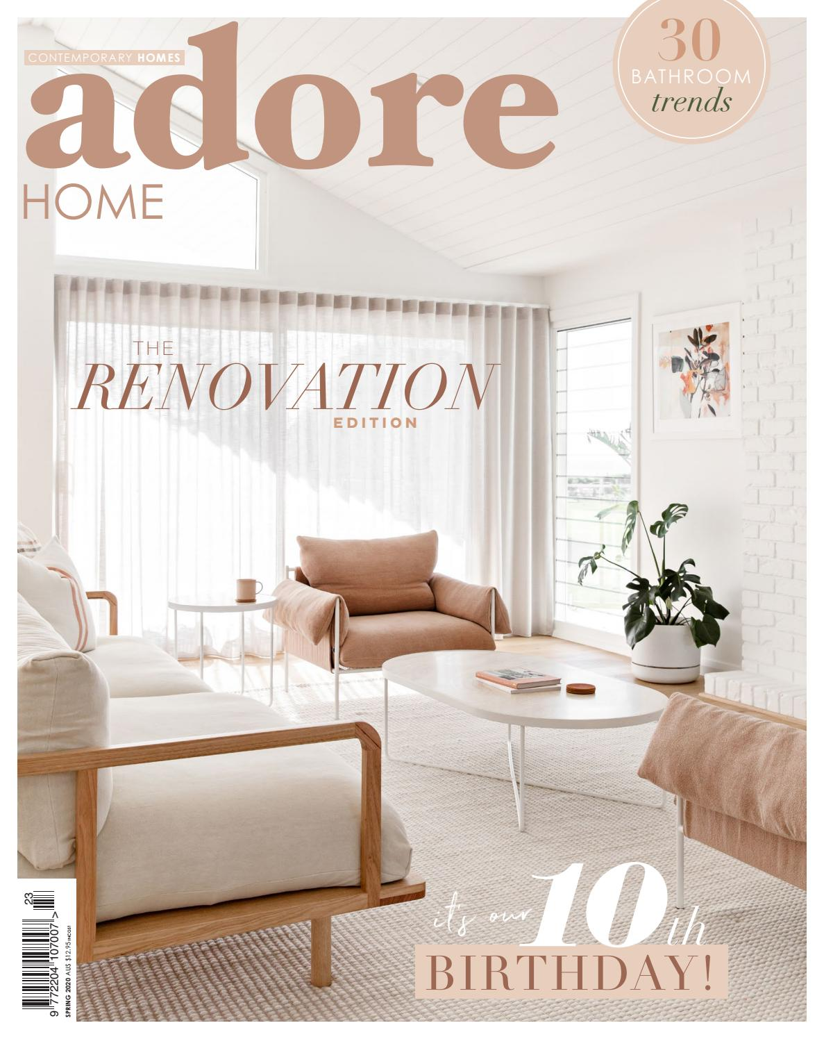 Adore Home Magazine The Renovation Edition Spring 2020 By Adore Home Magazine Issuu