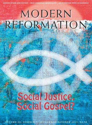 Social Justice Social Gospel September October 2011 By Modernreformation Issuu