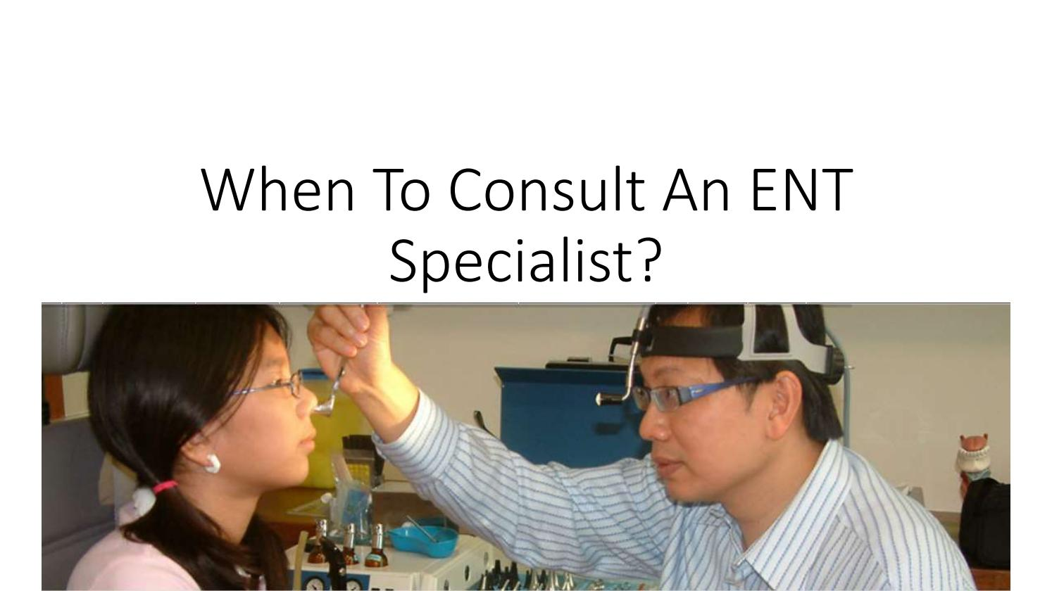 When To Consult An Ent Specialist By Ent Doctor Issuu