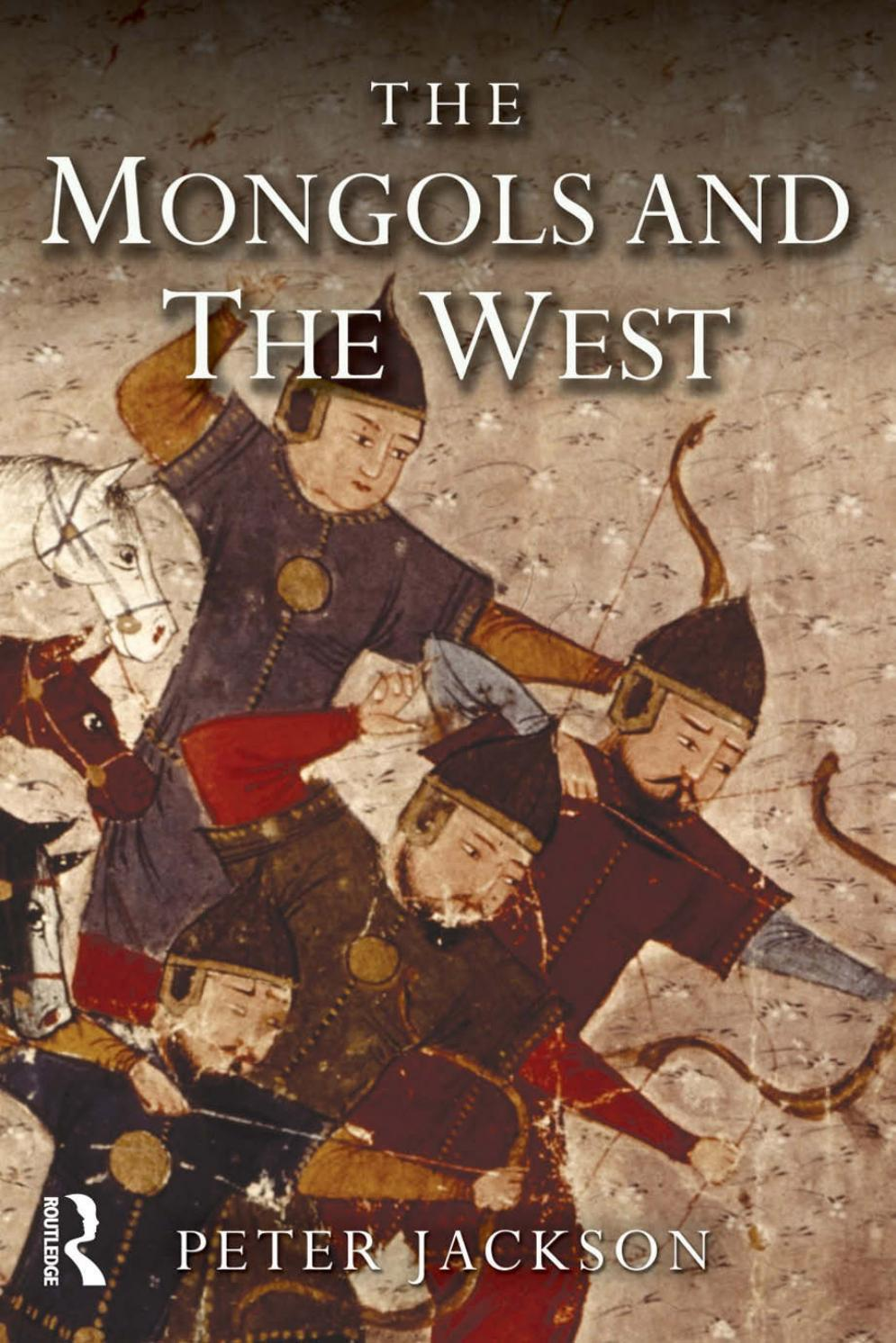 The Mongols And The West 1221 1410 Peter Jackson 2005 By 김형률 Issuu