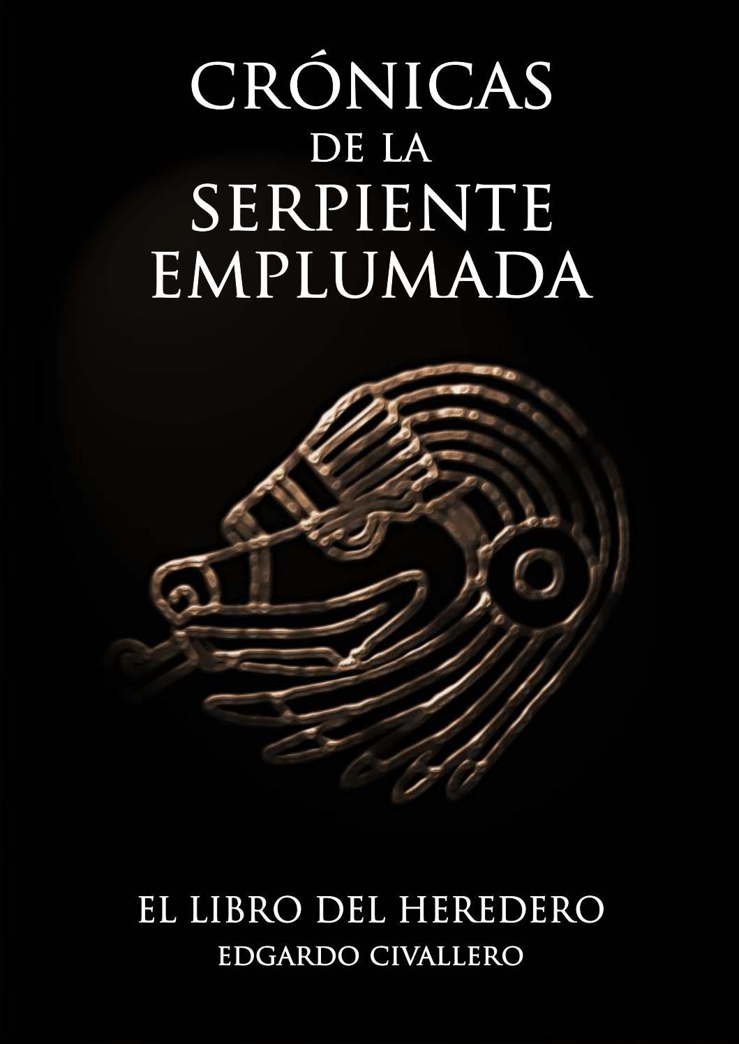 Crónicas De La Serpiente Emplumada Iii El Libro Del Heredero By Edgardo Civallero Issuu