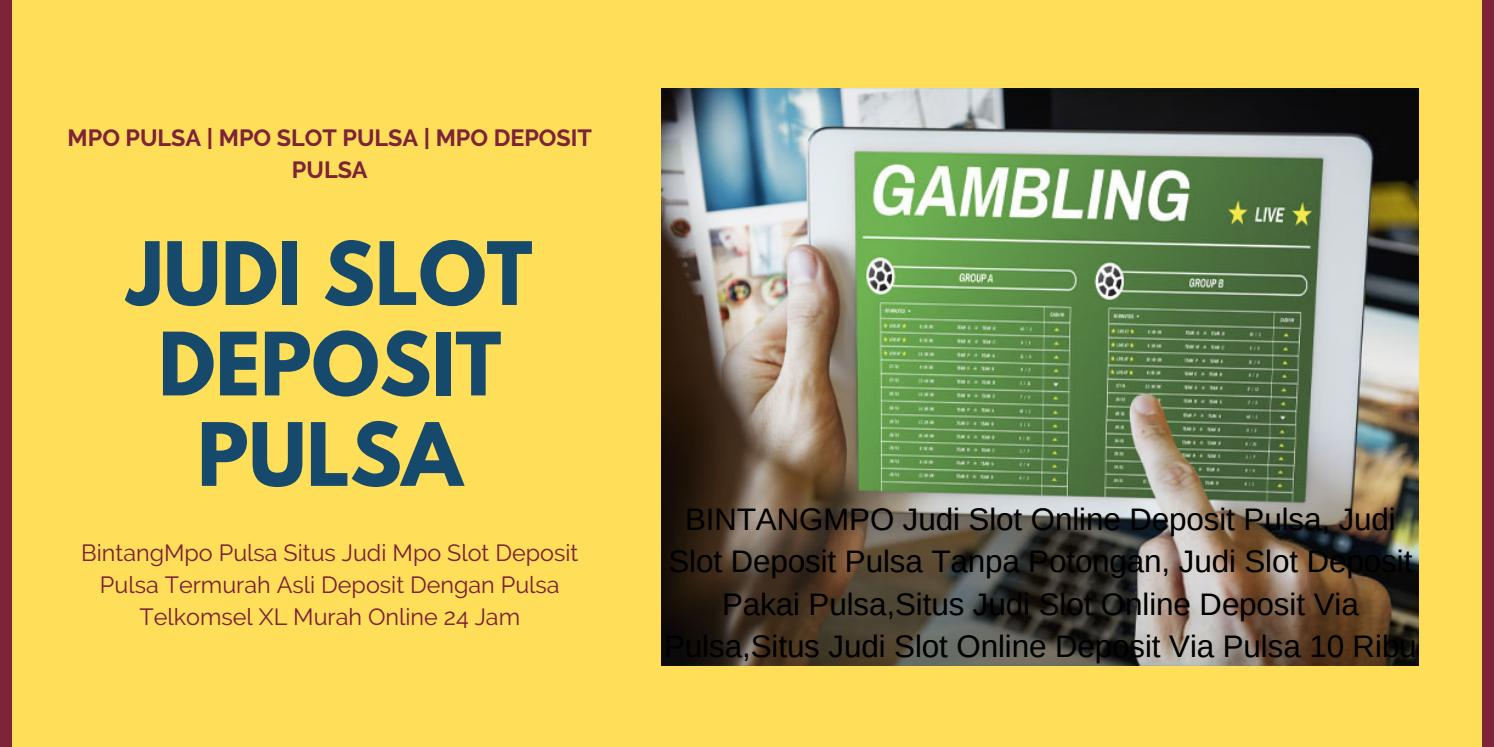 Bintangmpo Judi Slot Online Deposit Pulsa By Bintang Mpo Slot Deposit Pulsa Termurah Issuu