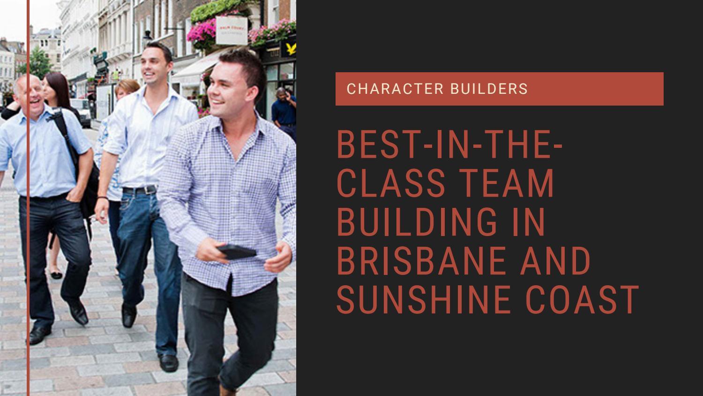 Best-in-the-class Team Building in Brisbane and Sunshine Coast