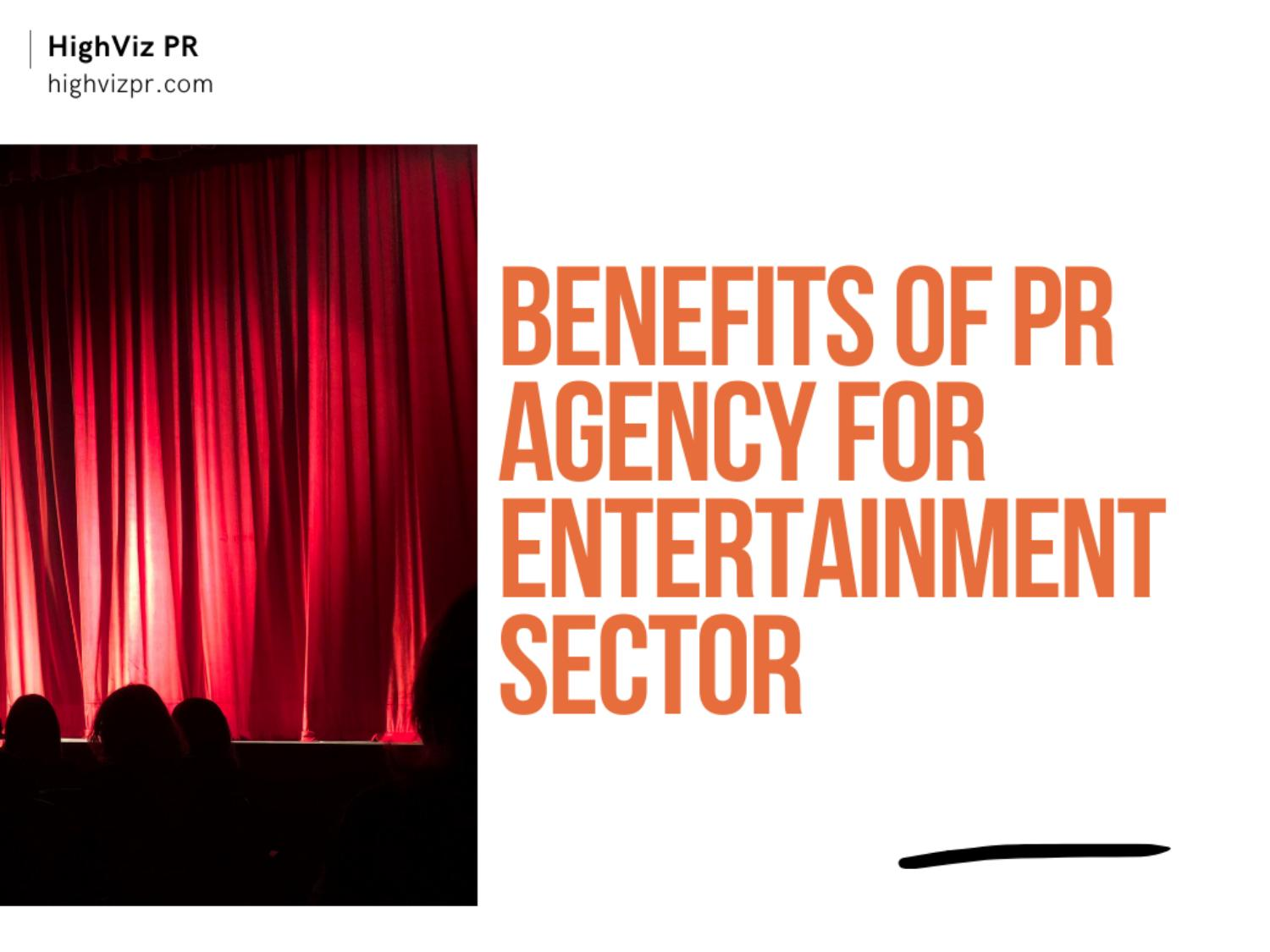 benefits of PR agency for entertainment sector