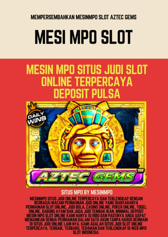 Mesinmpo Slot Aztec Gems Deposit Pulsa By Situs Mpo Mesinmpo Situs Slot Deposit Pulsa Issuu