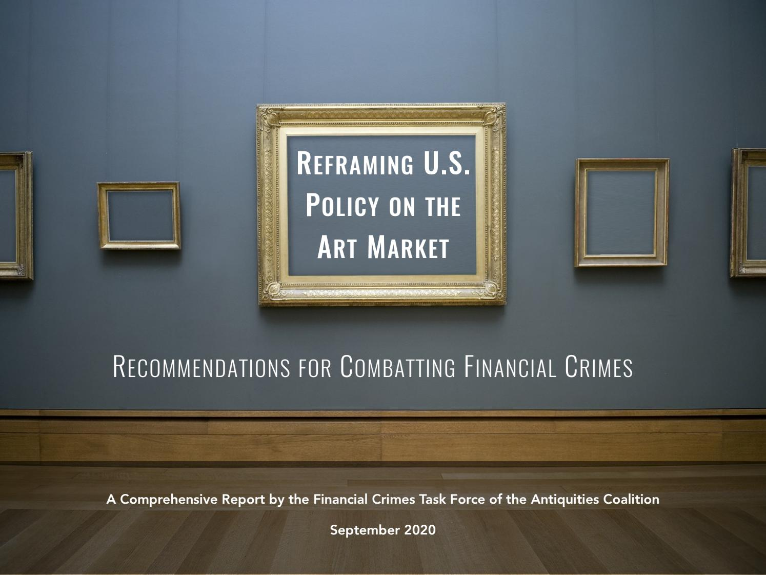 Reframing U S Policy On The Art Market Recommendations For Combatting Financial Crimes By The Antiquities Coalition Issuu