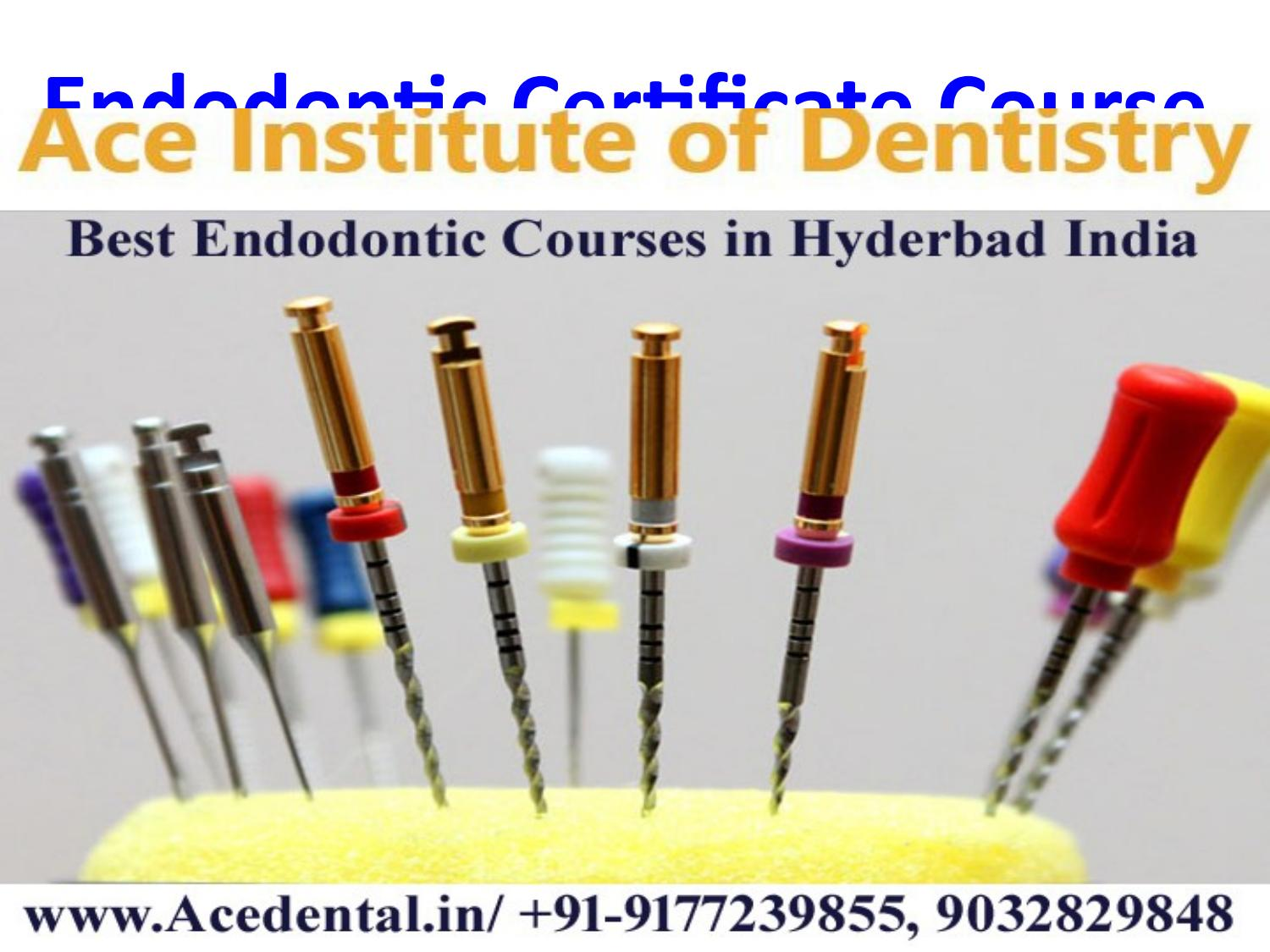 Rotary Endodontics Course and advanced Endodontic Courses in India