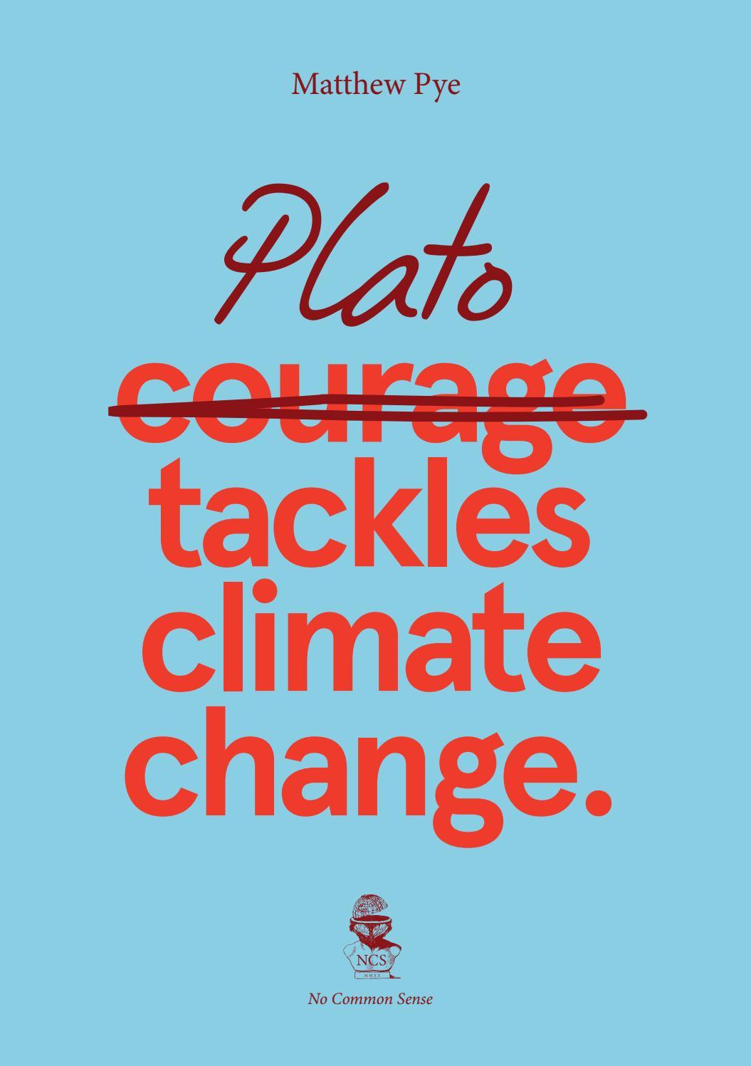 Matthew Pye   Plato Tackles Climate Change by Matthew Pye   issuu