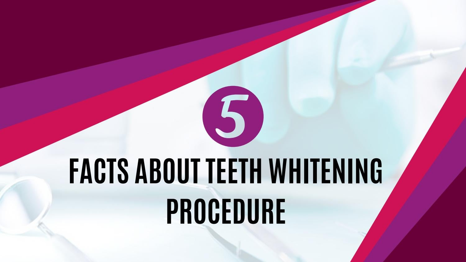 5 Facts About Teeth Whitening Procedure