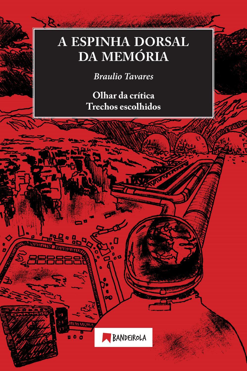 A ESPINHA DORSAL DA MEMÓRIA  Olhar da Crítica   Trechos Escolhidos   Braulio Tavares