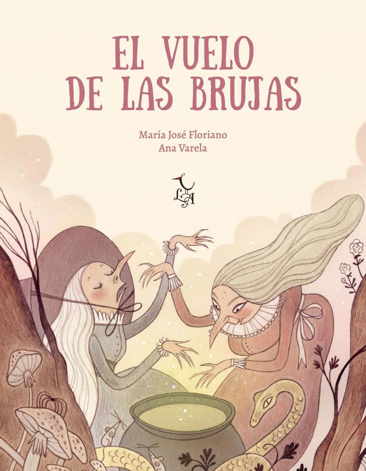 El Vuelo De Las Brujas María José Floriano Ana Varela Libre Albedrío By Book149 Issuu