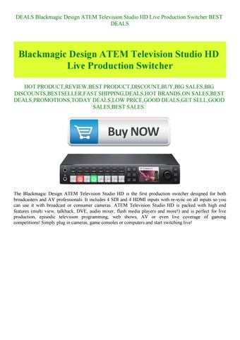 Deals Blackmagic Design Atem Television Studio Hd Live Production Switcher Best Deals By Khqrkqqsns Issuu