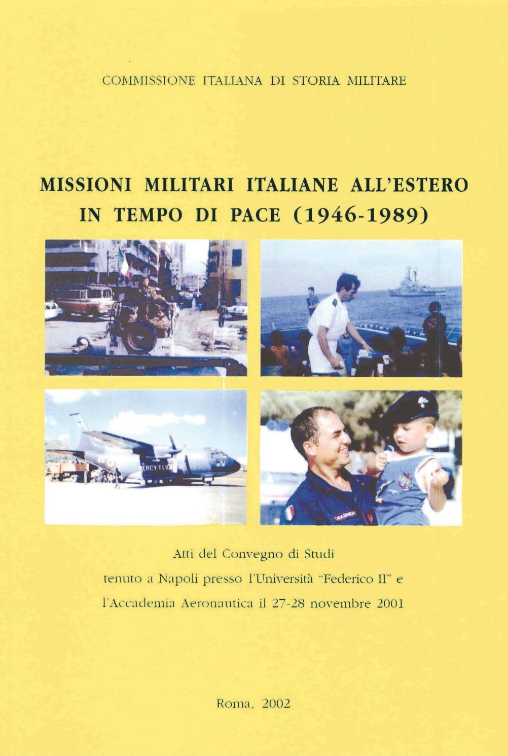 Missioni Militari Italiane All Estero In Tempo Di Pace 1946 1989 By Biblioteca Militare Issuu