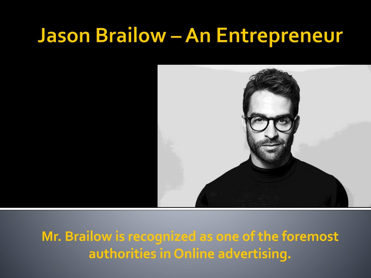 Jason Brailow An Entrepreneur