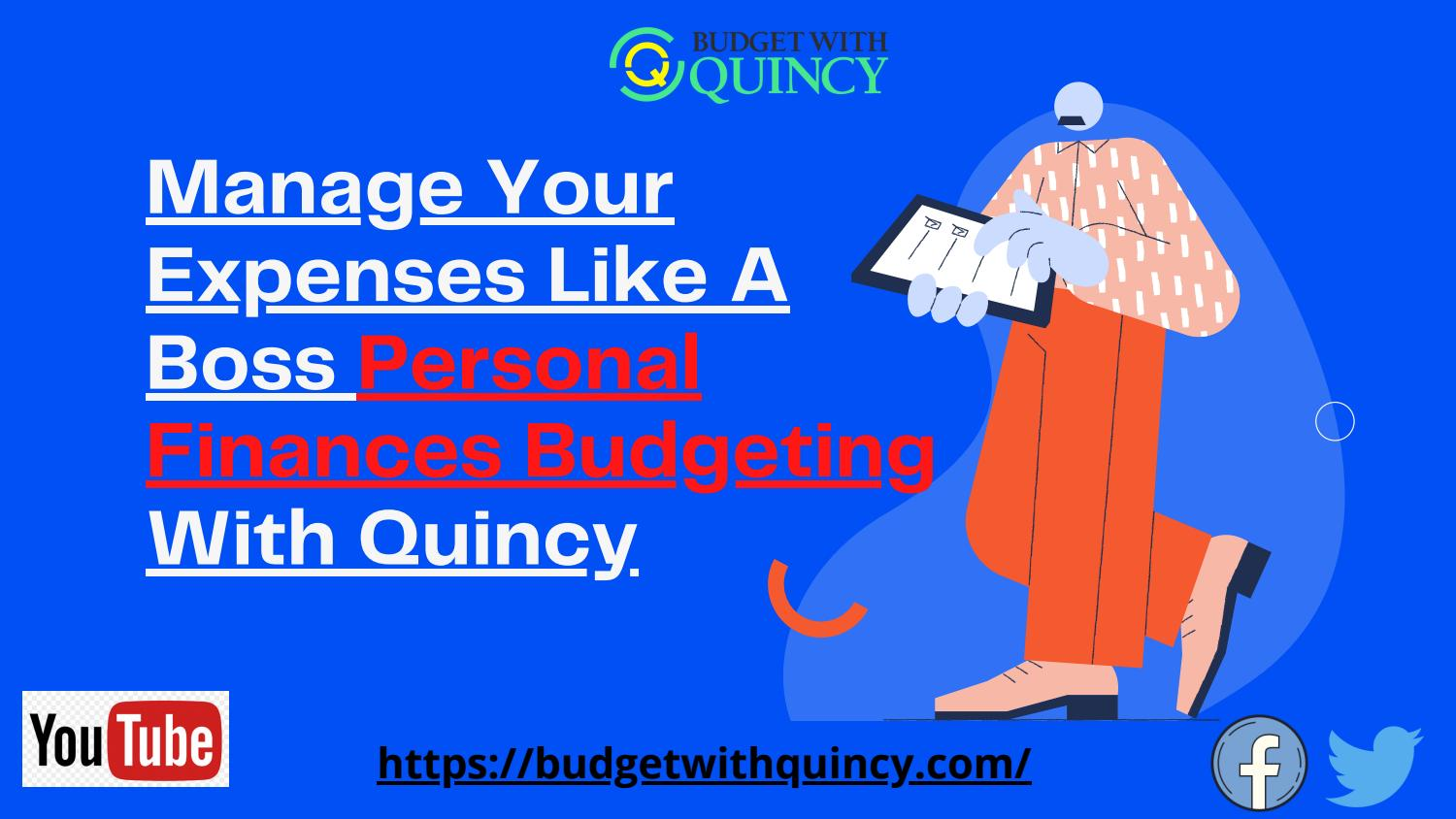 Manage Your Expenses Like A Boss Personal Finances Budgeting With Quincy
