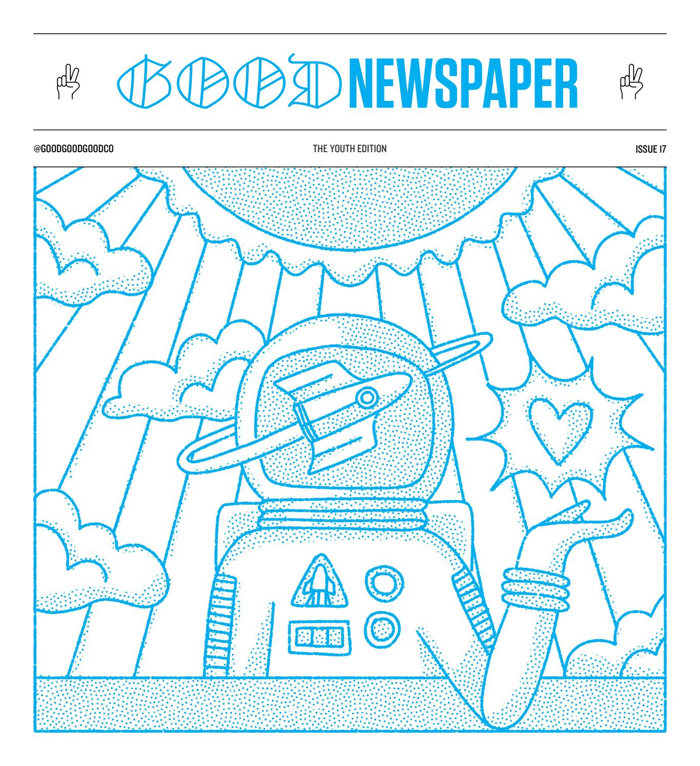 Goodnewspaper The Youth Edition By Good Good Good Issuu