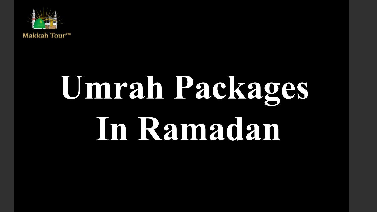 Umrah Packages  In Ramadan