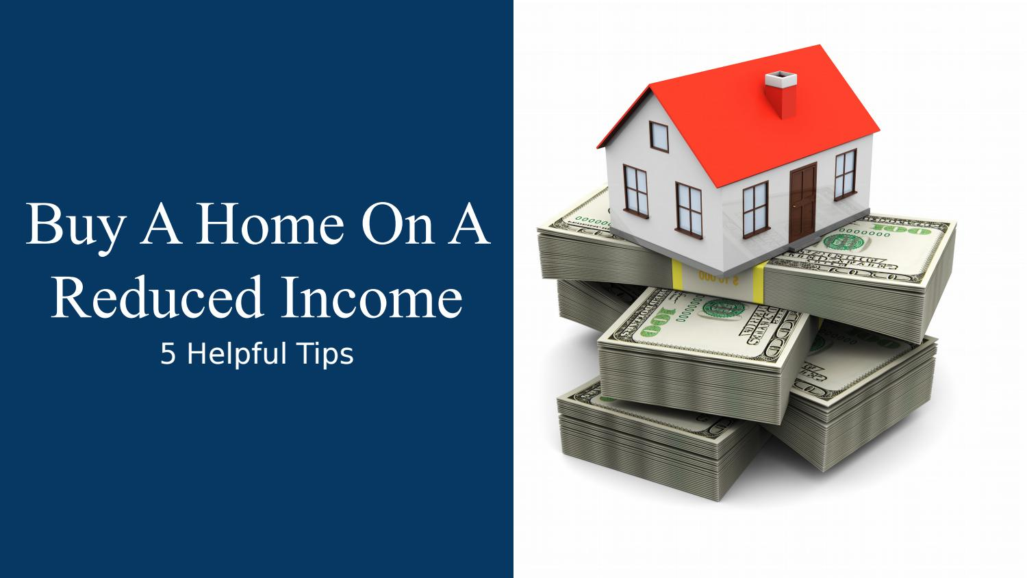5 Tips To Help You Buy A Home On A Reduced Income by Jamie Harrison - Real Estate Agent - Issuu