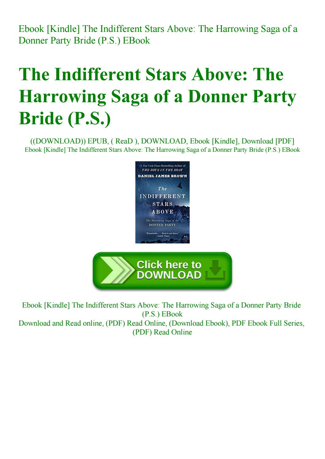 Ebook Kindle The Indifferent Stars Above The Harrowing Saga Of A Donner Party Bride P S Ebook By Eberfbfdtr Issuu