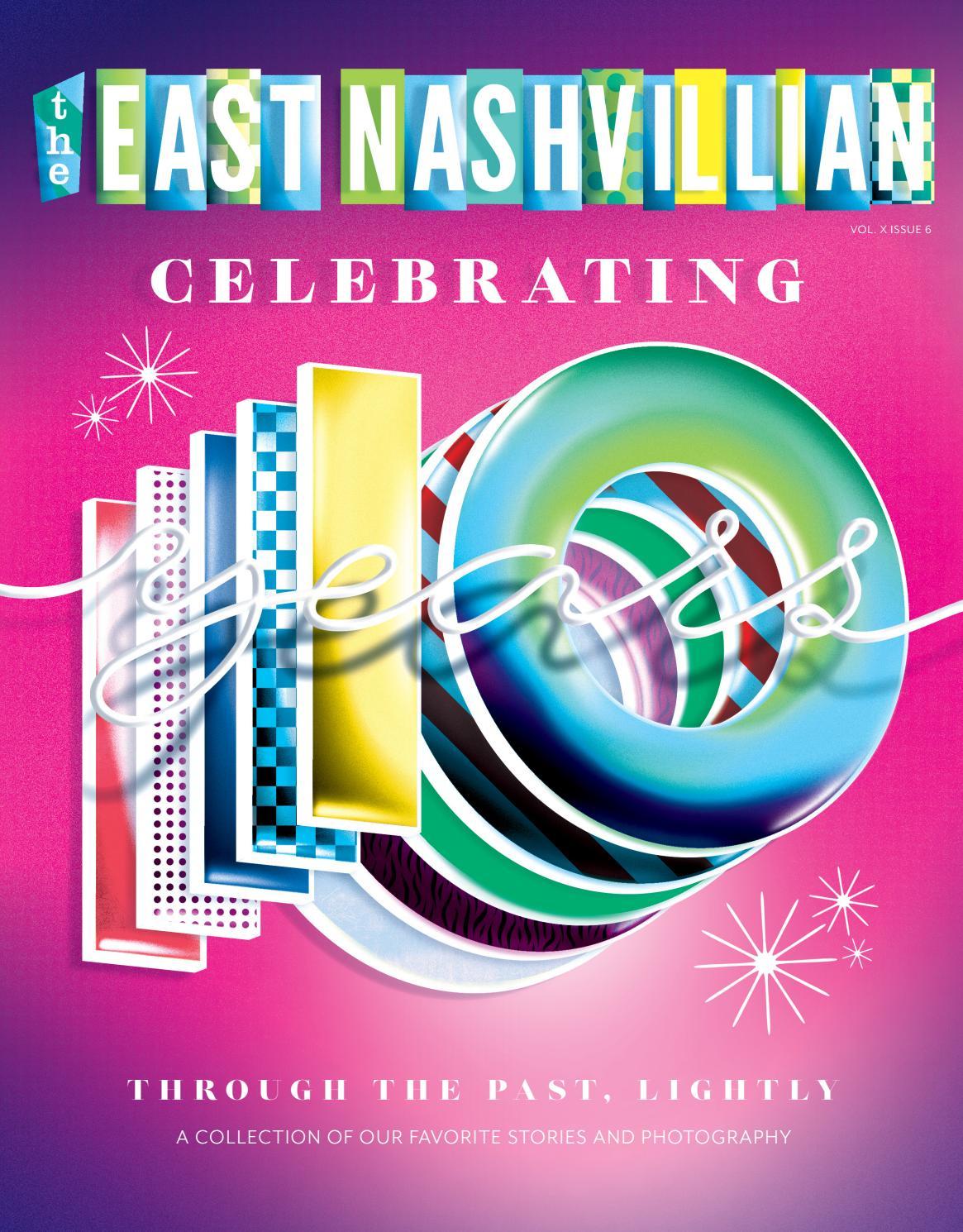 The East Nashvillian 10 6 10th Anniversary By The East Nashvillian Issuu