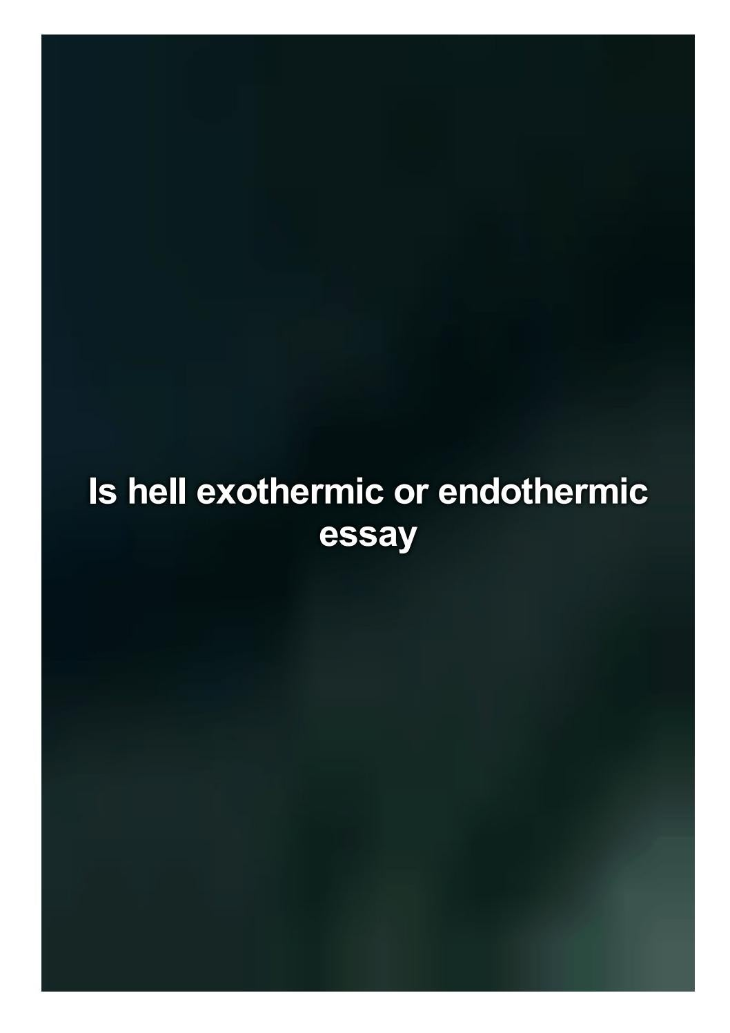 hell exothermic or endothermic essay