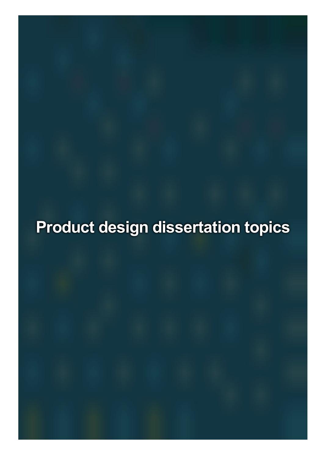 Product design dissertation topics dissertation apa format