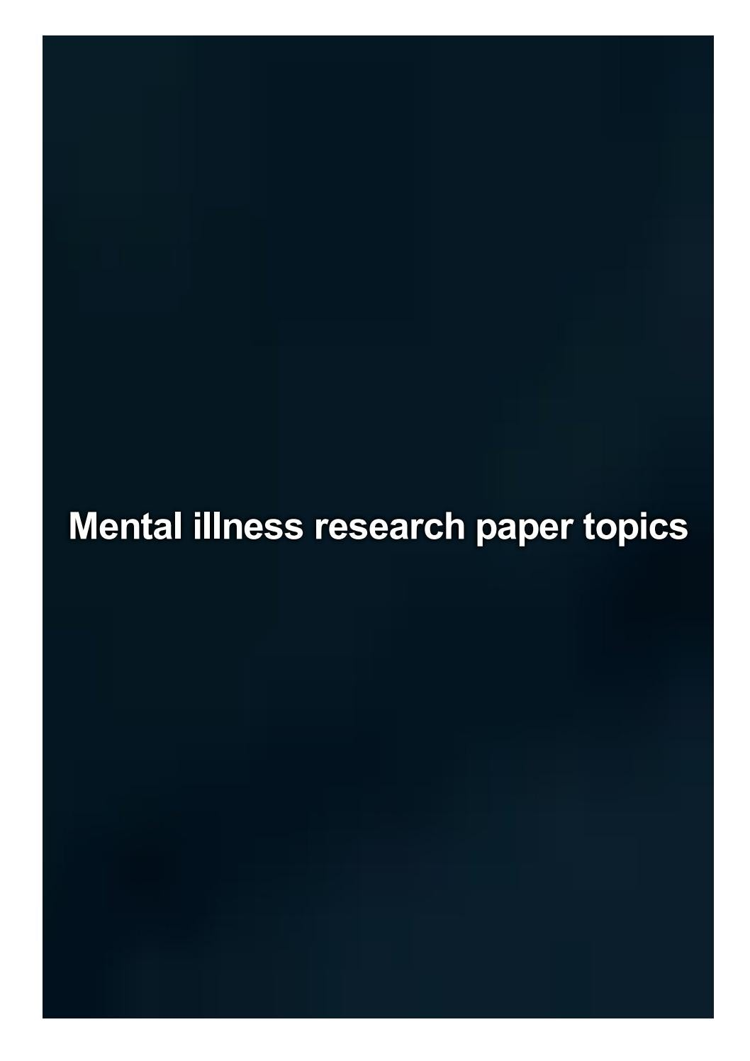 Mental illness research paper topics essay elementary