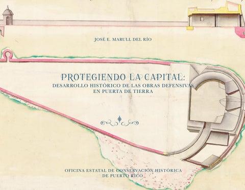 Protegiendo La Capital Desarrollo Histórico De Las Obras Defensivas En Puerta De Tierra By Prshpo Issuu