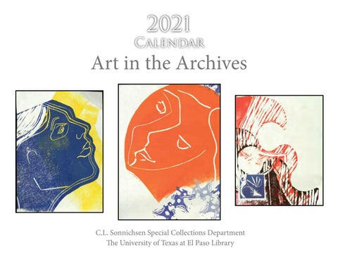 Utep 2022 Calendar.2021 Calendar Art In The Archives By Utep Library Issuu