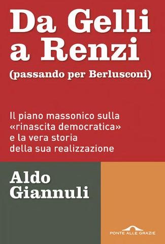 Da Gelli A Renzi Passando Per Berlusconi Il Piano Massonico Sulla Rinascita Democratica E La Ve By Laboratorio Polizia Democratica Issuu