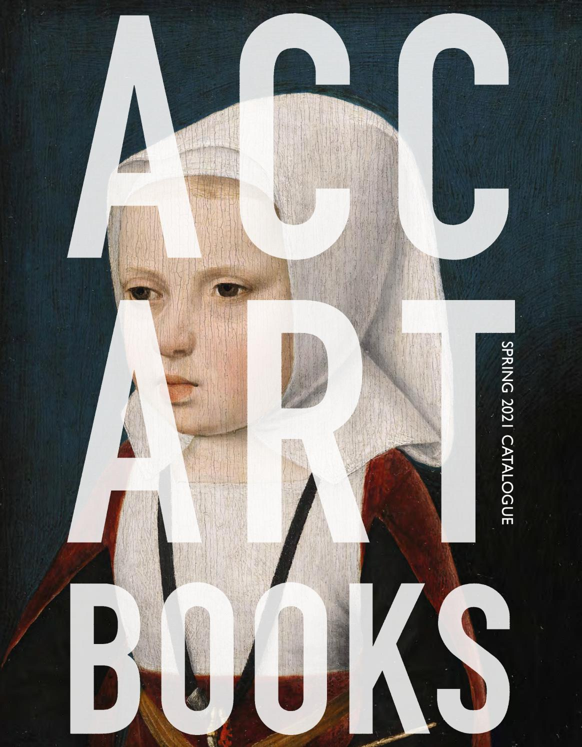 Acc Spring 2021 Catalogue By Acc Art Books Issuu
