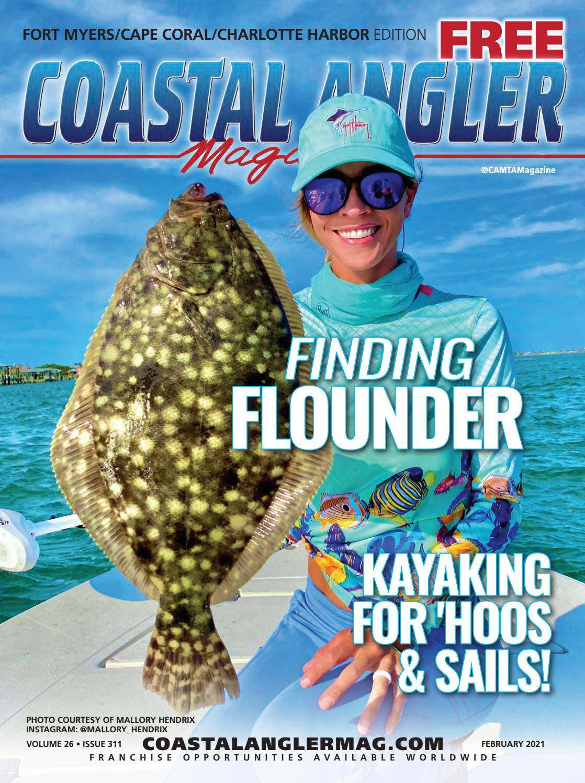 Coastal Angler Magazine February 2021 Fort Myers Cape Coral Charlotte Harbor Edition By Coastal Angler Magazine Issuu