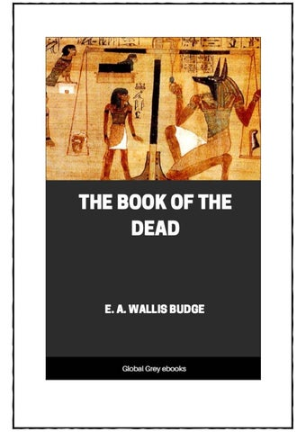 Ernest Alfred Wallis Budge The Book Of The Dead 1895 By Gnosisclassics Issuu