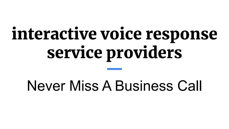 interactive voice response service providers