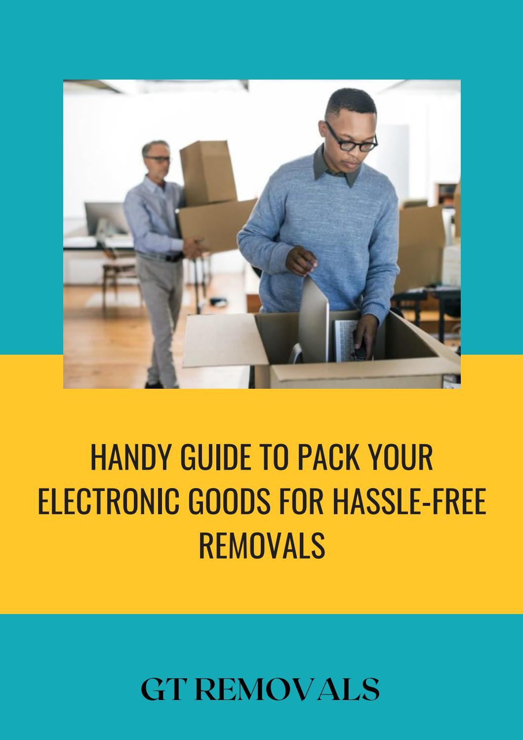 Handy Guide to Pack Your Electronic Goods for Hassle-Free Removals