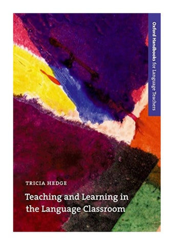 Teaching And Learning In The Language Classroom Tricia Hedge A Guide To Current Ideas About Th By H3c Pdf A3 Issuu