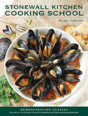Stonewall Kitchen Cooking School Course Guide May 2021 October 2021 By Stonewall Kitchen Issuu