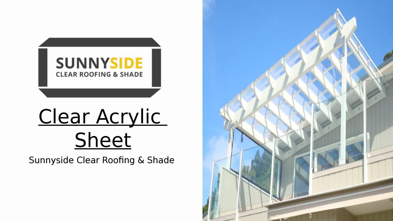 Clear Acrylic Sheet – Sunnyside Clear Roofing & Shade
