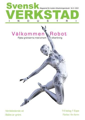 Nyheter och reportage från svensk tillverkningsindustri. I detta nummer bland annat Väderstad, Fårbo Mekaniska, svetsning och välkommen robot!