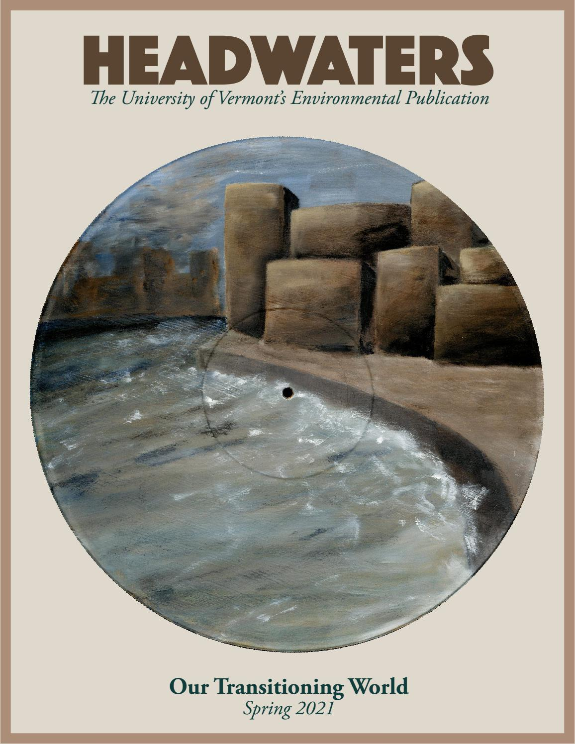 Headwaters Magazine Spring 21 by UVM Headwaters   issuu