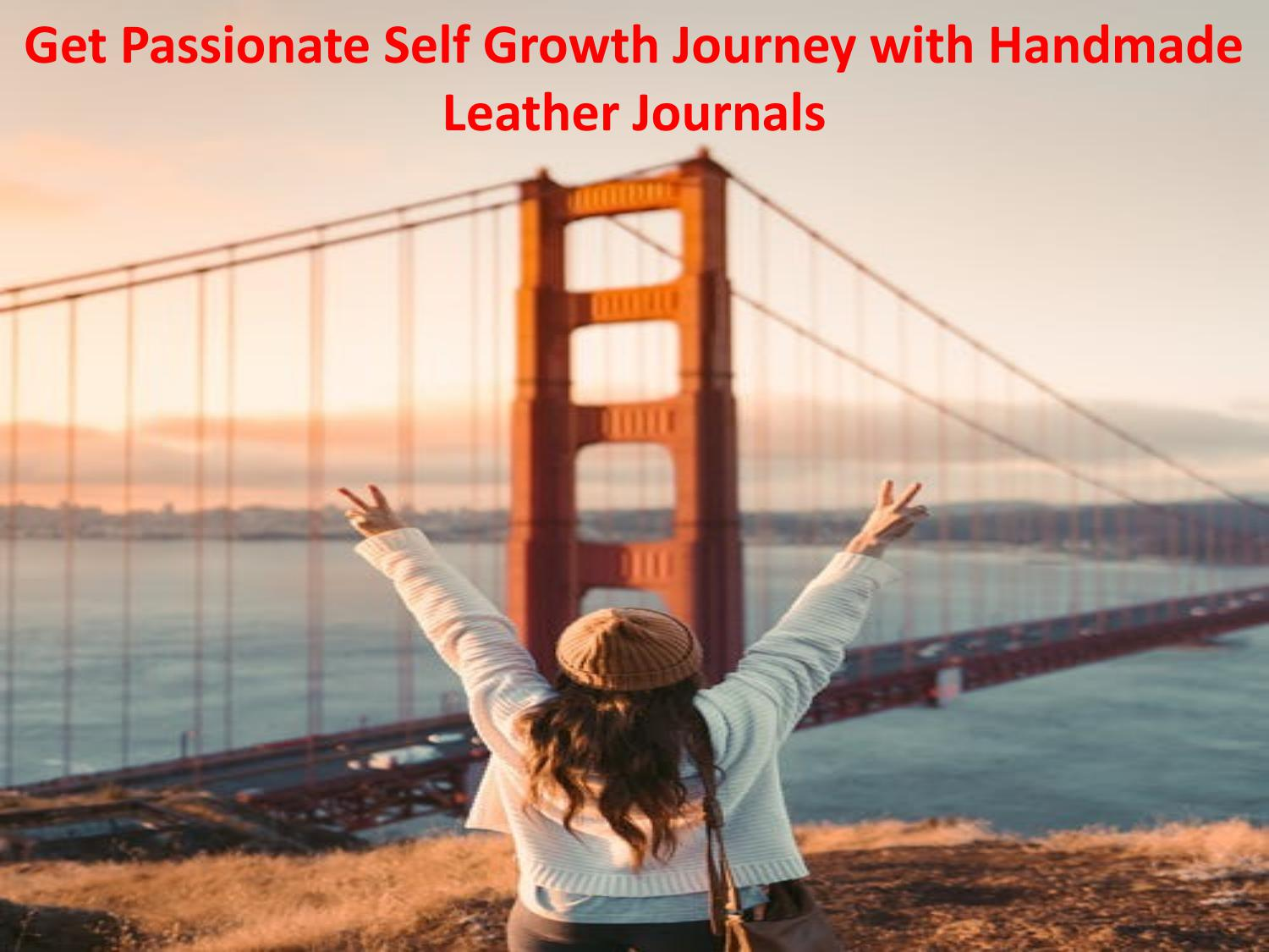 Get Passionate Self Growth Journey with Handmade Leather Journals