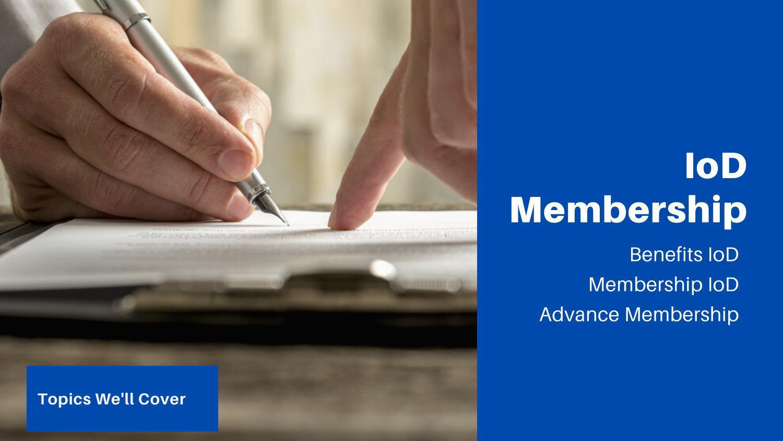 Benefits IoD Membership IoD Advance Membership