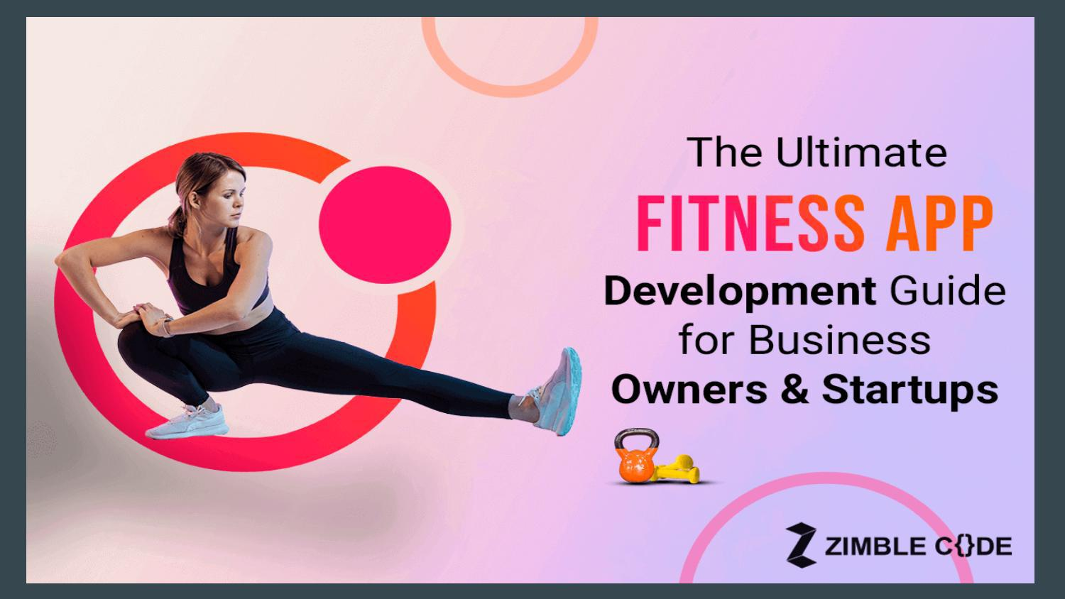 The Ultimate Fitness App Development Guide for Business Owners & Startups