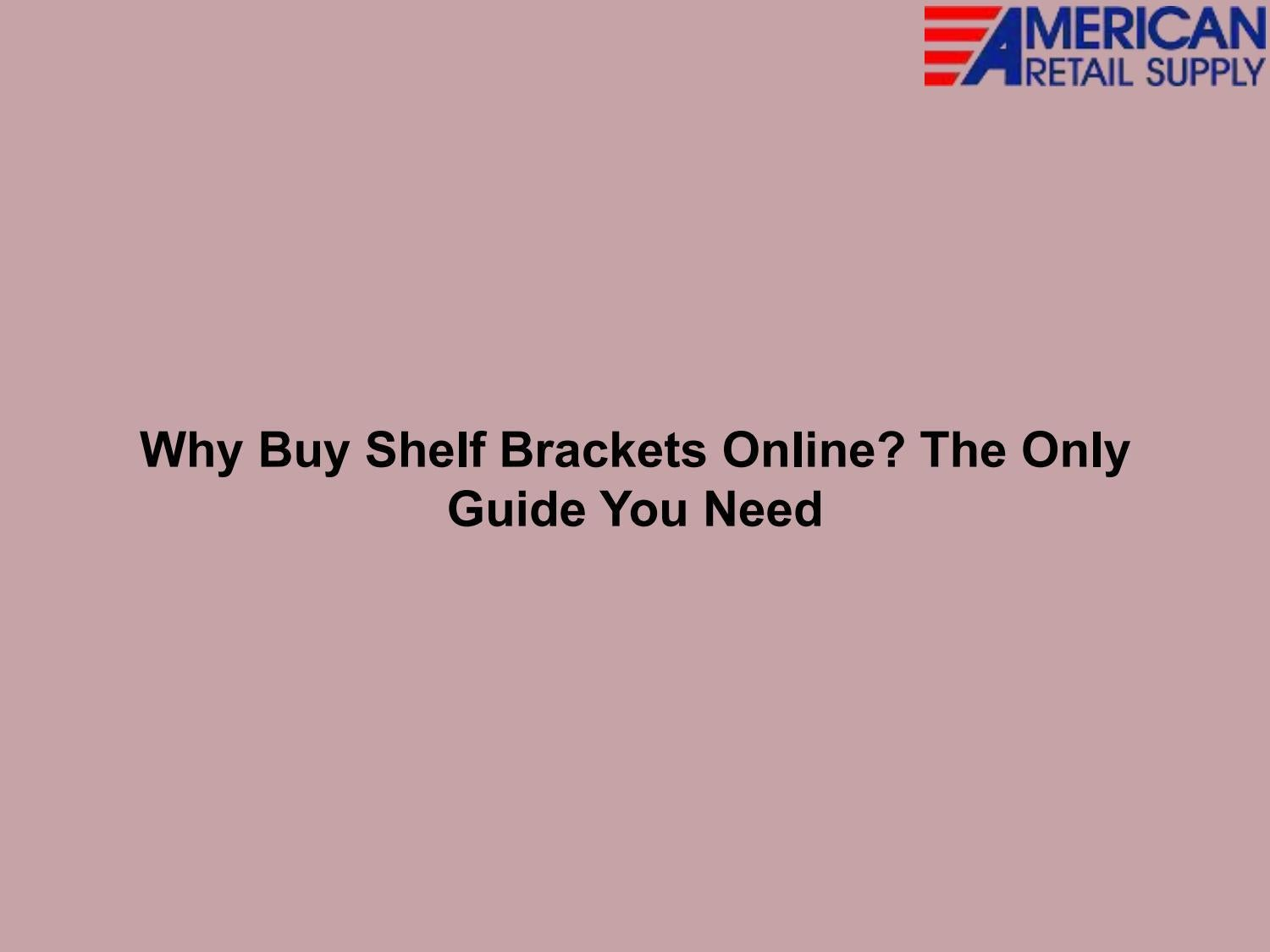 Why Buy Shelf Brackets Online The Only Guide You Need